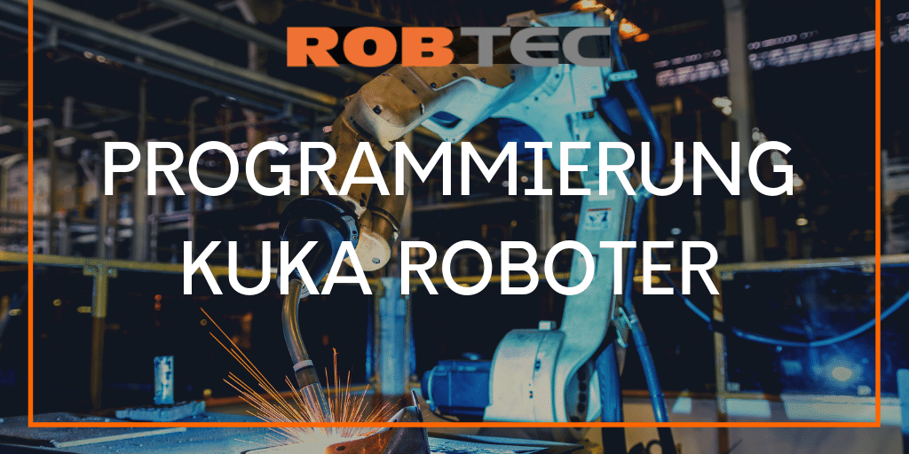 KUKA Programmierung Roboter